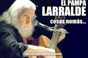 Jose Larralde canta con el alma abierta